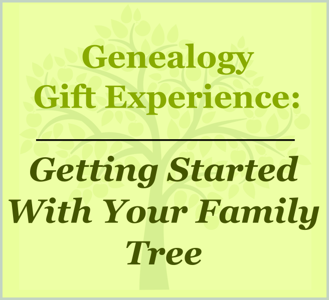 Family Tree Gift Experience: Getting Started With Your Family Tree